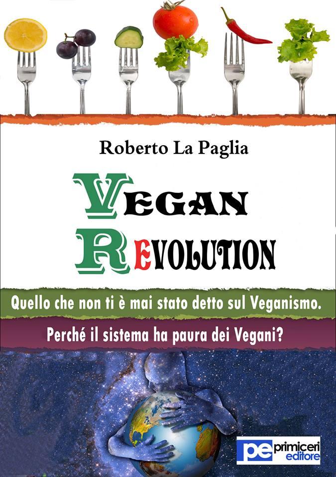 Vegan Revolution di Roberto la Paglia